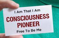 Consciousness Pioneer -  Consciousness Pioneers - Conscious Creation Believe2C Believe 2C B2C template ConsciousCreation Conscious Creation Free2Bme Freetobeme